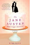 The Jane Austen Marriage Manual - Kim Izzo
