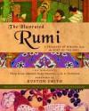 The Illustrated Rumi: A Treasury of Wisdom from the Poet of the Soul - Rumi, Manuela Dunn Mascetti, Reynold Alleyne Nicholson, Manuela M. Dunn