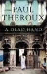 A Dead Hand: A Crime in Calcutta - Paul Theroux