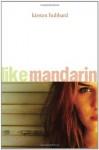 Like Mandarin - Kirsten Hubbard