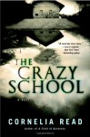 The Crazy School - Cornelia Read