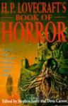 H.P. Lovecraft's Book of Horror - Robert Louis Stevenson, Edward Bulwer-Lytton, Charles Dickens, Guy de Maupassant, M.R. James, Stephen Jones, Hugh Walpole, Robert W. Chambers, Ralph Adams Cram, Ambrose Bierce, William Hope Hodgson, Arthur Machen, Francis Marion Crawford, E.F. Benson, Théophile Gautier