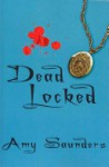 Dead Locked - Amy Saunders