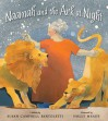 Naamah and the Ark at Night - Susan Campbell Bartoletti, Holly Meade