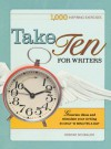 Take Ten for Writers: 1000 writing exercises to build momentum in just 10 minutes a day - Bonnie Neubauer