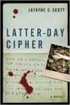 Latter-Day Cipher - Latayne C. Scott