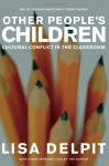 Other People's Children: Cultural Conflict in the Classroom - Lisa Delpit, Herbert R. Kohl