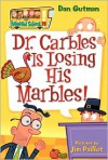 Dr. Carbles Is Losing His Marbles! - Dan Gutman, Jim Paillot
