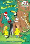 If I Ran the Rain Forest: All About Tropical Rain Forests - Bonnie Worth, Aristides Ruiz