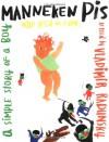 Manneken Pis: A Simple Story of a Boy Who Peed on a War - Vladimir Radunsky