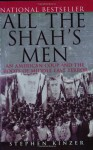 All the Shah's Men: An American Coup & the Roots of Middle East Terror - Stephen Kinzer