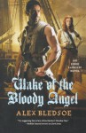 Wake of the Bloody Angel - Alex Bledsoe
