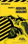 Absalom, Absalom! (Cliffs Notes) - CliffsNotes, William Faulkner, James L. Roberts