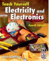 Teach Yourself Electricity and Electronics (Teach Yourself) - Stan Gibilisco