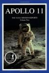 Apollo 11: The NASA Mission Reports Vol 2: Apogee Books Space Series 6 - Robert Godwin