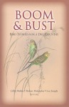 Boom & Bust: Bird Stories for a Dry Country - Libby Robin, Leo Joseph, Rob Heinshohn