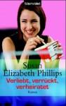 Verliebt, verrückt, verheiratet - Susan Elizabeth Phillips