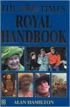 The Times Royal Handbook - Alan Hamilton