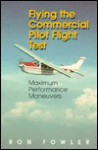 Flying The Commercial Pilot Flight Test: Maximum Performance Maneuvers - Ron Fowler