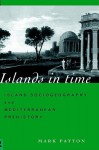 Islands in Time: Island Sociogeography and Mediterranean Prehistory - Mark Patton