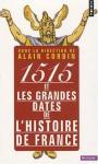 1515 et les grandes dates de l'histoire de France - Alain Corbin