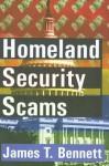 Homeland Security Scams - James T. Bennett