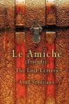 Le Amiche: The Lost Letters - Veneziano Anna Veneziano