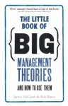 The Little Book of Big Management Theories: ... and how to use them - Jim McGrath, Bob Bates