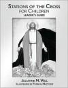 Stations of the Cross for Children - Julianne M. Will, Patricia Mattozzi