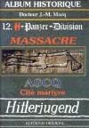 La 12.SS Panzer-Division: Massacre ASCQ, Cite Martyre - Jean-Marie Mocq