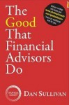 The Good That Financial Advisors Do - Dan Sullivan