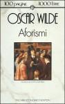 Aforismi - Oscar Wilde, Biagio Chiaria, Riccardo Reim