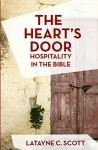 The Heart's Door: Hospitality in the Bible - Latayne C. Scott
