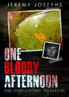 One Bloody Afternoon - The Hungerford Massacre - Jeremy Josephs