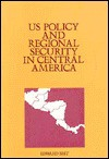 Us Policy And Regional Security In Central America - Edward Best