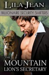 The Mountain Lion's Secretary (A Billionaire BBW Paranormal Shape Shifter Romance) (Billionaire Security Shifters) - Lila Jean