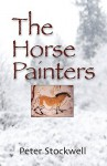 The Horse Painters - Peter Stockwell