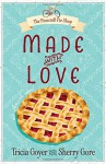 Made with Love (The Pinecraft Pie Shop Series) - Tricia Goyer, Sherry Gore