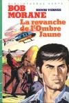 La revanche de l'Ombre Jaune (Bob Morane #37) - Henri Vernes, Coria, William Vance