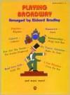 Playing Broadway Playing Broadway - Richard Bradley