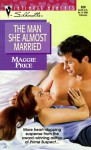 The Man She Almost Married - Maggie Price