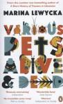 Various Pets Alive and Dead - Lewycka Marina
