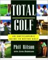 Total Golf: An Encyclopedic Guide - Phil Ritson, John Andrisani, Ken Lewis, Leonard Kamler