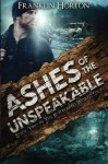Ashes Of The Unspeakable: Book Two in The Borrowed World Series (Volume 2) - Franklin Horton