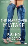 The Makeover Mistake - Kathy Lyons