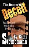 The Doctor's Deceit: Sapphire Brigade Book 2 - Kathy Steinemann