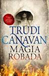 Magia robada (La Ley del Milenio 1) (Spanish Edition) - Trudi Canavan