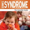 Down's Syndrome - The Essential Guide - Antonia Chitty, Victoria Dawson