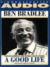 Good Life: A Newspapering and Other Adventures (Audio) - Ben Bradlee