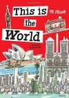 This Is the World: A Global Treasury - Miroslav Sasek